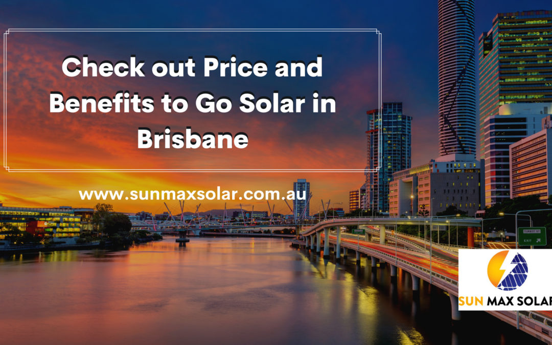 Solar Panel Installers in Brisbane: Advantages, Price and More
